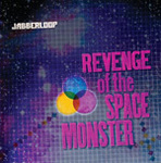 JABBERLOOP_REVENGE OF THE SPACE MONSTER.jpg